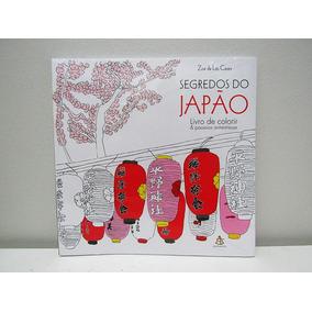 Livro De Colorir Antiestresse - Segredos Do Japão