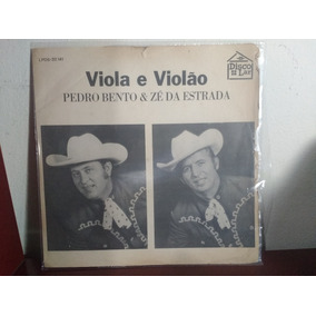 Lp Pedro Bento & Zé Da Estrada Viola E Violão 1971 Cód-01