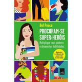 Livro - Procuram-se Super-heróis: Multiplique Seus Poderes