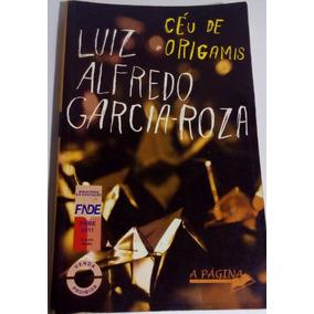 Céu De Origamis - Luiz Alfredo Garcia-roza