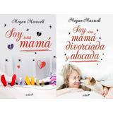 Soy Una Mamá Divorciada Alocada Megan Maxwell 40 Libros Pdf