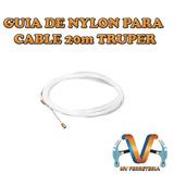 Guia De Nylon Para Cable 20m Truper