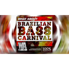 Brazilian Bass Carnival ( Samples, Presets E Projetos Flp )