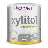 Xylitol Sanavita Adoçante 100% Natural Sem Glúten 300g
