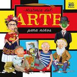 Historia Del Arte Para Niños - Tapa Dura - Eleonora Barsotti