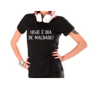 Camisa Hoje é Dia De Maldade Camisas No Mercado Livre Brasil