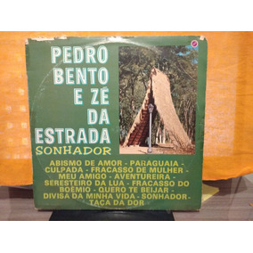 Lp Pedro Bento & Zé Da Estrada Sonhador Código 02
