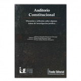 Libro: Auditorio Constitucional. Discusión Y Reflexión Sobre