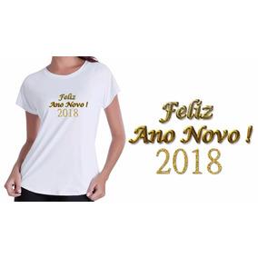 Camisa Camiseta Baby Look Branca Feliz Ano Novo 2018 Nov Ano 1abb9412070