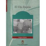 Libro El Ojo Espejo / Gregorio Paredes
