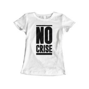 Camiseta No Crise
