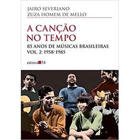 A Canção No Tempo. Vol 2 - Jairo Severiano