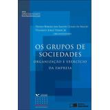 Os Grupos De Sociedades - Organização E Exercício Da Empr