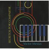 Victor Mestas - Secretos Por Compartir (jazz Venezolano)