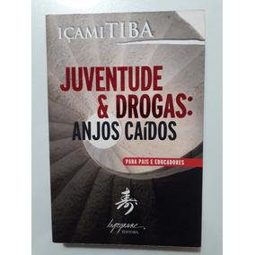 Livro: Juventude & Drogas: Anjos Caídos - Içami Tiba