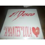 Lp Los Amantes De Lola El Deseo Remix