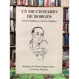 Un Diccionario De Borges - Fishburn Y Hughes
