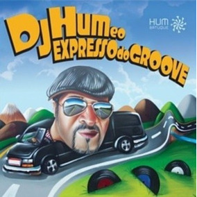 Lp Dj Hum - E O Expresso Do Groove (2017) Novo