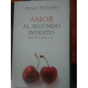 Libro Amor Al Segundo Intento De Antoni Bolinches