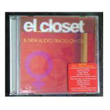 Cd - El Closet - The Videos 2006 - Dvd & Cd En Un Solo Disco