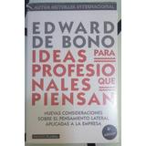 Ideas Para Profesionales Que Piensan Edwar De Bono Libro