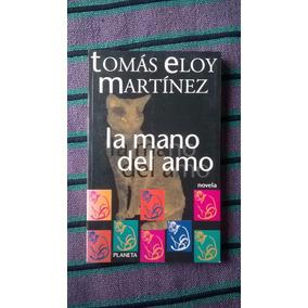 { Libro: La Mano Del Amo - Autor: Tomás Eloy Martínez }