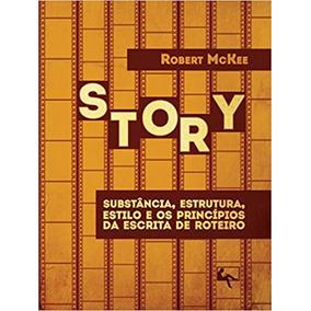 Story. Substância, Estrutura, Estilo... Robert Mckee