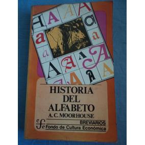 Livro-historia Del Alfabeto:a.c.moorhouse:espanhol