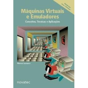 Livro Máquinas Virtuais E Emuladores