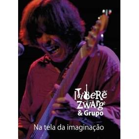 Dvd Itiberê Zwarg & Grupo - Na Tela Da Imaginação (2014)