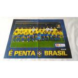 Pôster Brasil Pentacampeão 2002 Futebol Seleção 52x40cm