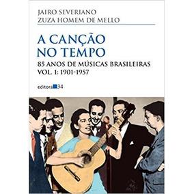 A Canção No Tempo. Vol 1 - Jairo Severiano