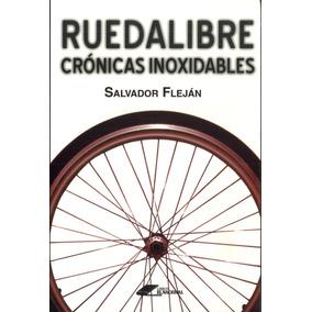 Ruedalibre. Crónicas Inoxidables / Salvador Fleján