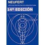 Neufert + Panero, Arquitectos, Ingenieros Y Diseñadores *tm*