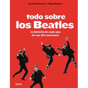 Todo Sobre Los Beatles: La Historia De... Nuevo Envió Gratis