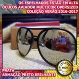 a7c77b2a38ba6 Óculos Estilo Aviador Oversized 100% Uv400 Verão 2016-2017