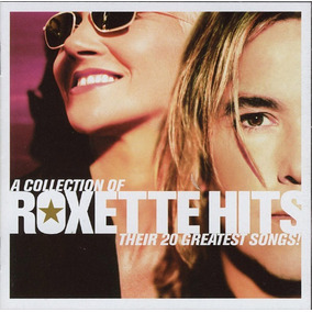 Roxette Hits A Collection Of Their 20 Greatest Songs Cd Nuev