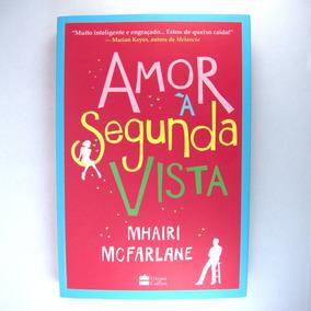 Livro Amor À Segunda Vista - Mhairi Mcfarlane