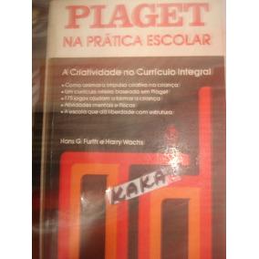 abe88243fb9 Piaget Na Pratica Escolar Hans - Livros no Mercado Livre Brasil