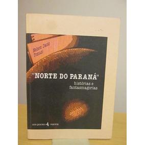 Livro Norte Do Paraná - Nelson Dacio Tomazzi