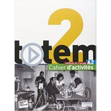 Totem 2 A2 - Cahier D