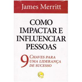 Livro, Como Impactar E Influenciar Pessoas...