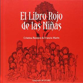 El Libro Rojo De Las Niñas - Cristina Romero / Francis Marín
