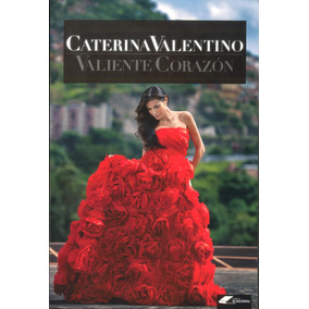 Valiente Corazón / Caterina Valentino