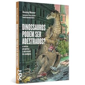 Dinossauros Podem Ser Adestrados ? Curiosidades Frete Grátis