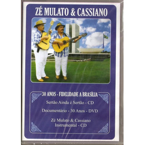Zé Mulato E Cassiano 30 Anos Fidelidade A Brasília Dvd + Cd