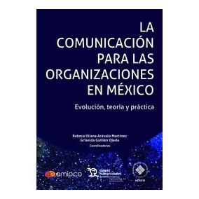 La Comunicación Para Las Organizaciones En México. Evolución