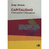 Capitalismo Crimen Perfecto O Emancipación Jorge Alemán Ned