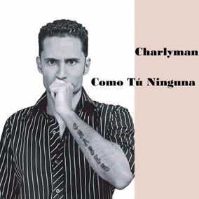 Canción Música Pop Digital Mp3 Charly Man
