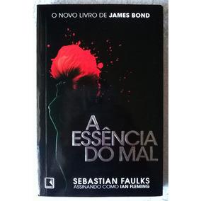 A Essência Do Mal - Sebastian Faulks